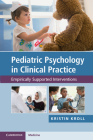 Pediatric Psychology in Clinical Practice: Empirically Supported Interventions Cover Image