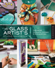 The Glass Artist's Studio Handbook: Traditional and Contemporary Techniques for Working with Glass (Studio Handbook Series) Cover Image