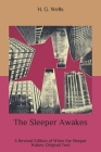 The Sleeper Awakes: A Revised Edition of When the Sleeper Wakes: Original Text Cover Image