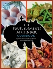 The Four Elements Airbender Cookbook: Legendary Recipes From The Four Nations. Recommend by Guru Pathik Cover Image