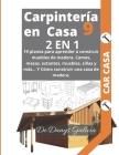 Carpintería En Casa 2 En 1: 19 planos para aprender a construir muebles de madera. Camas, mesas, estantes, muebles, sillas y más... Y Cómo constru Cover Image