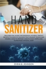 Hand Sanitizer: The essential guide for personal hygiene. Twenty recipes to make DIY disinfectant against germs and viruses. How to pr Cover Image