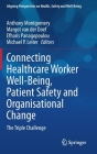 Connecting Healthcare Worker Well-Being, Patient Safety and Organisational Change: The Triple Challenge (Aligning Perspectives on Health) Cover Image