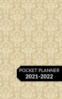 Pocket Planner 2021-2022: Two Year Weekly Calendar Planner January 2021 Up to December 2022 for Purse - Small Agenda Schedule - Organizer Notebo Cover Image