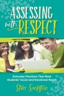 Assessing with Respect: Everyday Practices That Meet Students' Social and Emotional Needs Cover Image