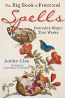 The Big Book of Practical Spells: Everyday Magic That Works Cover Image