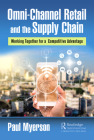 Omni-Channel Retail and the Supply Chain: Working Together for a Competitive Advantage Cover Image