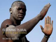 Becoming Plural: A Tale of Two Sudans Cover Image