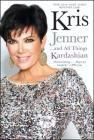 Kris Jenner . . . And All Things Kardashian Cover Image