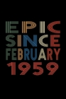 Epic Since February 1959: Birthday Gift for 61 Year Old Men and Women Cover Image