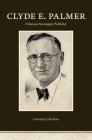Clyde E. Palmer: Arkansas Newspaper Publisher Cover Image
