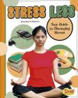 Stress Less: Your Guide to Managing Stress Cover Image