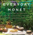 Everyday Monet: A Giverny-Inspired Gardening and Lifestyle Guide to Living Your Best Impressionist Life Cover Image