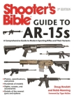 Shooter's Bible Guide to AR-15s, 2nd Edition: A Comprehensive Guide to Modern Sporting Rifles and Their Variants Cover Image