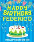 Happy Birthday Federico - The Big Birthday Activity Book: Personalized Children's Activity Book Cover Image