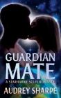 Guardian Mate: A Starhawke Sci-Fi Romance Cover Image
