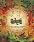 The Hearth Witch's Year: Rituals, Recipes & Remedies Through the Seasons Cover Image