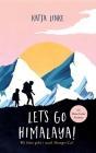 Let's go Himalaya!: Wo bitte geht's nach Shangri-La? Cover Image