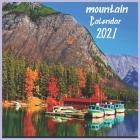 mountain calendar 2021: mountain wall calendar 2021 Cover Image