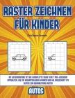 Zeichnen lernen (Raster zeichnen für Kinder - Autos): Dieses Buch bringt Kindern bei, wie man Comic-Tiere mit Hilfe von Rastern zeichnet Cover Image