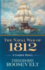 The Naval War of 1812: A Complete History Cover Image