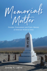 Memorials Matter: Emotion, Environment and Public Memory at American Historical Sites Cover Image