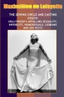 New: Sewing Circle and Casting Couch: Hollywood's Appalling Sexuality, Homosexuals, Lesbians and Sex-Pests Cover Image
