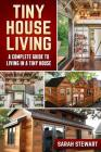 Tiny House Living: A Complete Guide to Living in a Tiny House Cover Image