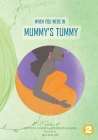When You Were In Mummy's Tummy Cover Image