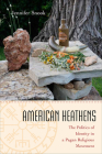 American Heathens: The Politics of Identity in a Pagan Religious Movement Cover Image