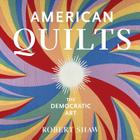 American Quilts: The Democratic Art Cover Image