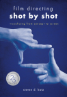 Film Directing: Shot by Shot - 25th Anniversary Edition: Visualizing from Concept to Screen Cover Image