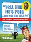 Tell Him He's Pele: The Greatest Collection of Humorous Football Quotations Ever! Cover Image