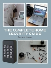 The Complete Home Security Guide Cover Image