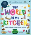 The World in My Kitchen: Global Recipes for Kids to Discover and Cook Cover Image