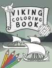 Viking Coloring Book: Nordic Warriors and Vikings Boats, Weapons, Armors and More! Cover Image