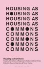 Housing as Commons: Housing Alternatives as Response to the Current Urban Crisis (In Common) Cover Image