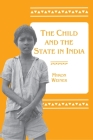 The Child and the State in India: Child Labor and Education Policy in Comparative Perspective Cover Image