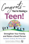 Congrats—You're Having a Teen!: Strengthen Your Family and Raise a Good Person Cover Image
