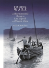 Fishing Wars and Environmental Change in Late Imperial and Modern China (Harvard East Asian Monographs #325) Cover Image