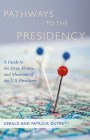 Pathways to the Presidency: A Guide to the Lives, Homes, and Museums of the U.S. Presidents Cover Image