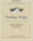 Building Bridges: A Guide to Optimizing Physician-Hospital Relationships Cover Image
