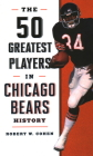 The 50 Greatest Players in Chicago Bears History Cover Image