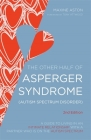 The Other Half of Asperger Syndrome (Autism Spectrum Disorder): A Guide to Living in an Intimate Relationship with a Partner Who Is on the Autism Spec Cover Image