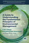 A Guide to Understanding Fundamental Principles of Environmental Management: It Ain't Magic: Everything Goes Somewhere Cover Image