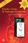 Freaks, Geeks & Asperger Syndrome: A User Guide to Adolescence Cover Image