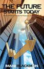 The Future Starts Today: The Young Person's Guide to Financial Independence Cover Image
