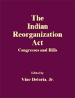 The Indian Reorganization ACT: Congresses and Bills Cover Image