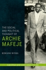 The Social and Political Thought of Archie Mafeje Cover Image