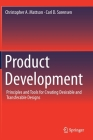 Product Development: Principles and Tools for Creating Desirable and Transferable Designs Cover Image